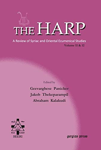 The Harp. A Review of Syriac and Oriental Ecumenical Studies. Volumes 11 & 12: Geer, ...