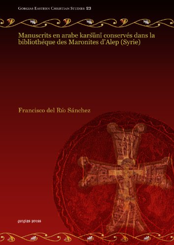 9781611436679: Manuscrits en arabe karsuni conserves dans la bibliotheque des Maronites d'Alep (Gorgias Eastern Christian Studies) (French Edition)