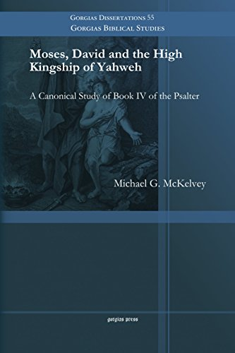 Moses, David and the High Kingship of: Michael G. Mckelvey,