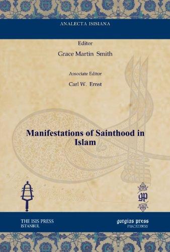 9781611438192: Manifestations of Sainthood in Islam (Analecta Isisiana: Ottoman and Turkish Studies)