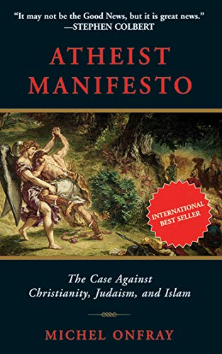 9781611450088: Atheist Manifesto: The Case Against Christianity, Judaism, and Islam