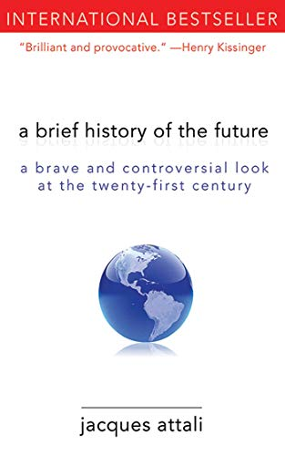 9781611450132: A Brief History of the Future: A Brave and Controversial Look at the Twenty-First Century