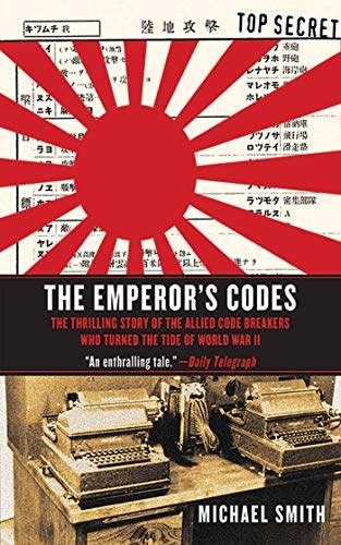 9781611450170: The Emperor's Codes: The Thrilling Story of the Allied Code Breakers Who Turned the Tide of World War II