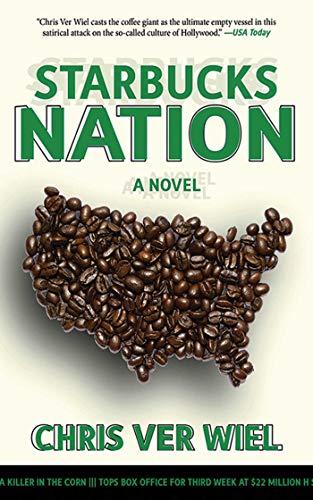 9781611450187: Starbucks Nation: A Satirical Novel of Hollywood