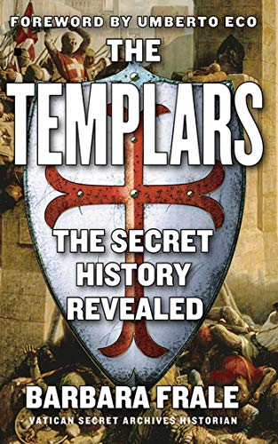 9781611450194: The Templars: The Secret History Revealed