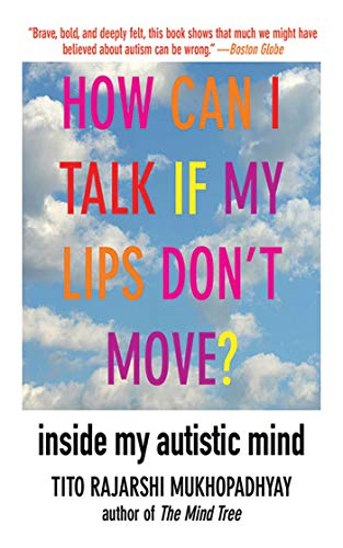 9781611450224: How Can I Talk If My Lips Don't Move?: Inside My Autistic Mind