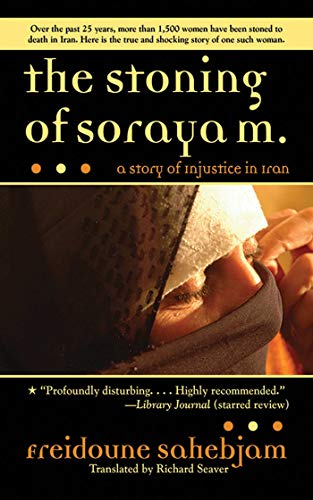 The Stoning of Soraya M.: A Story of Injustice in Iran (Paperback)