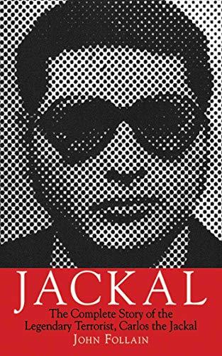9781611450262: Jackal: The Complete Story of the Legendary Terrorist, Carlos the Jackal