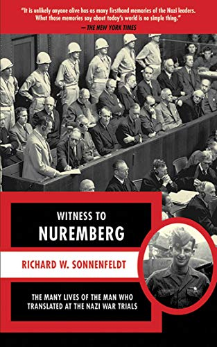 9781611450309: Witness to Nuremberg: The Many Lives of the Man Who Translated at the Nazi War Trials