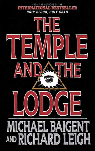 9781611450385: The Temple and the Lodge: The Strange and Fascinating History of the Knights Templar and the Freemasons