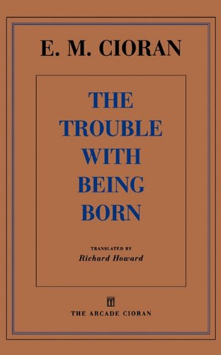 9781611450446: The Trouble with Being Born