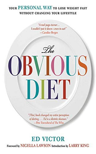 The Obvious Diet: Your Personal Way to Lose Weight Without Changing Your Lifestyle: Victor, Ed
