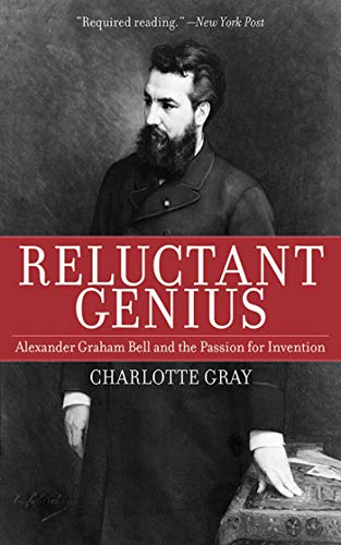 9781611450606: Reluctant Genius: Alexander Graham Bell and the Passion for Invention