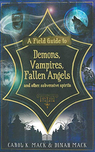 9781611451009: A Field Guide to Demons, Vampires, Fallen Angels and Other Subversive Spirits