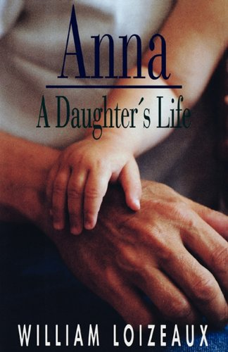 9781611451153: Anna: A Daughters Life