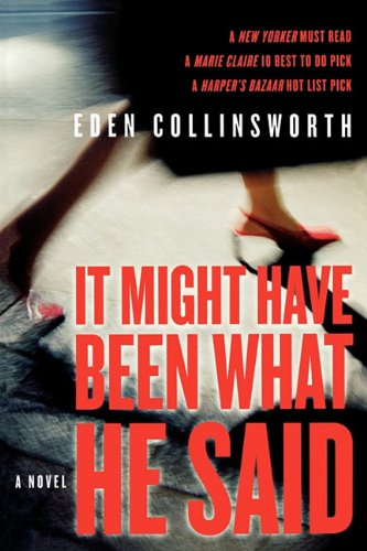 9781611451726: It Might Have Been What He Said: A Novel