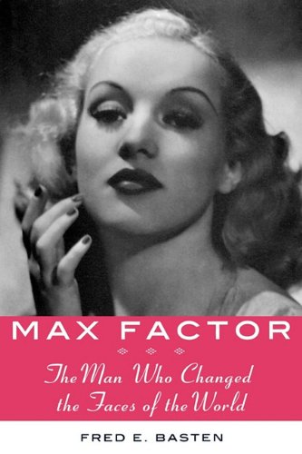 9781611451894: Max Factor: The Man Who Changed the Faces of the World