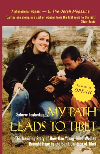 9781611451979: My Path Leads to Tibet: The Inspiring Story of How One Young Blind Woman Brought Hope to the Blind Children of Tibet