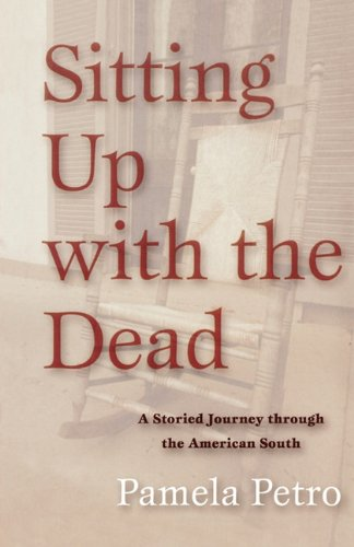 9781611452266: Sitting Up with the Dead: A Storied Journey Through the American South