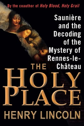 9781611452570: The Holy Place: Saunière and the Decoding of the Mystery of Rennes-le-Château
