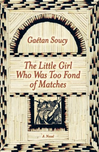 9781611452631: The Little Girl Who Was Too Fond of Matches: A Novel