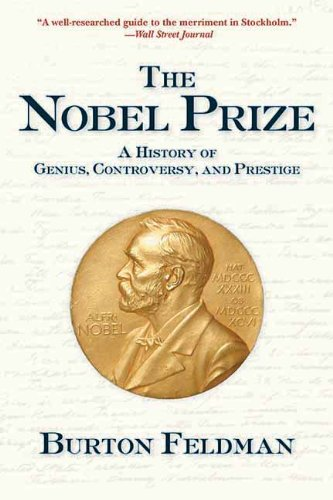 9781611452686: The Nobel Prize: A History of Genius, Controversy and Prestige