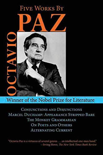 9781611453119: Five Works by Octavio Paz: Conjunctions and Disjunctions / Marcel Duchamp: Appearance Stripped Bare / The Monkey Grammarian / On Poets and Others / Alternating Current (Arcade Classics)