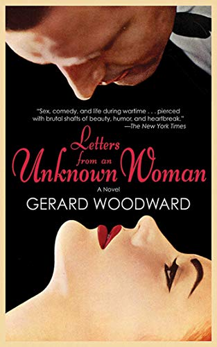 Letters from an Unknown Woman: A Novel: Gerard Woodward