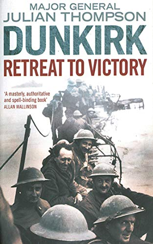 9781611453140: Dunkirk: Retreat to Victory