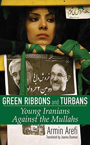 9781611453195: Green Ribbons and Turbans: Young Iranians Against the Mullahs