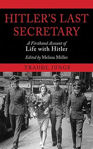9781611453232: Hitler's Last Secretary: A Firsthand Account of Life with Hitler