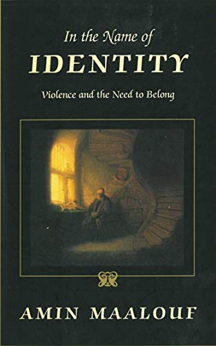 9781611453249: In the Name of Identity: Violence and the Need to Belong