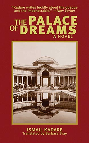 The Palace of Dreams - * LIMITED Edition *: Kadare, Ismail (Translated from the French)