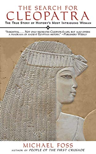 9781611453331: The Search for Cleopatra: The True Story of History's Most Intriguing Woman