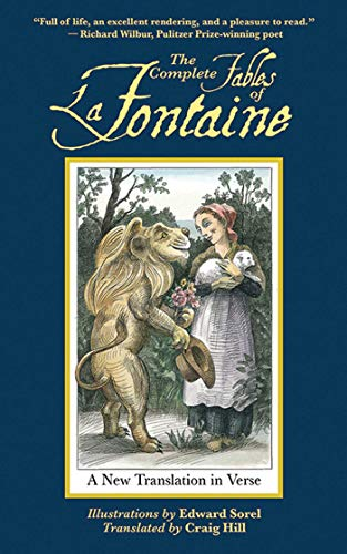 The Complete Fables of La Fontaine: A New Translation in Verse (Arcade Classics): Fontaine, Jean de...