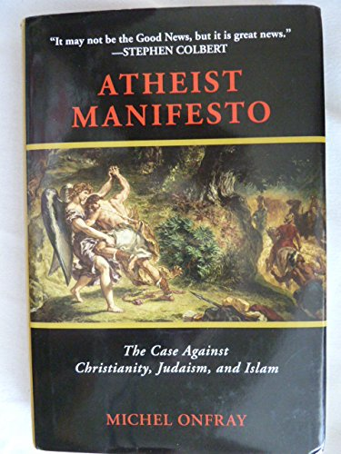 9781611453607: Atheist Manifesto: The Case Against Christianity, Judaism, and Islam