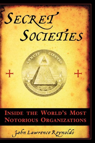 9781611453898: Secret Societies: Inside the World's Most Notorious Organizations