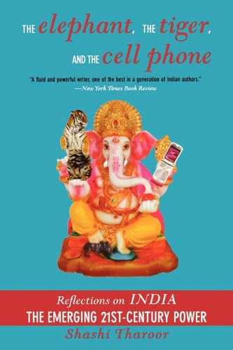 9781611453935: The Elephant, The Tiger, And the Cell Phone: Reflections on India - the Emerging 21st-Century Power