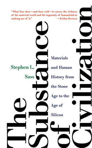 9781611454017: The Substance of Civilization Materials and Human History from the Stone Age to the Age of Silicon
