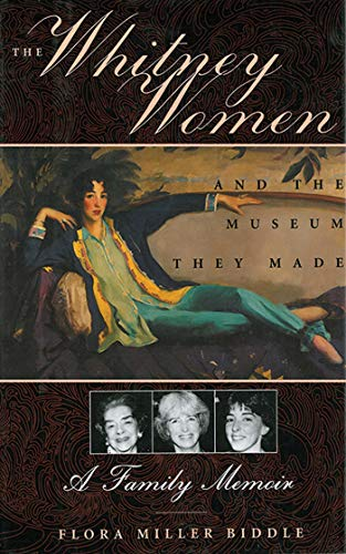 The Whitney Women and the Museum They: Biddle, Flora Miller
