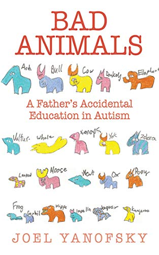 9781611454147: Bad Animals: A Father's Accidental Education in Autism