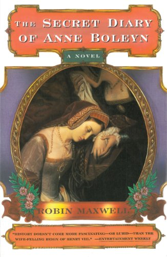 9781611454345: The Secret Diary of Anne Boleyn: A Novel
