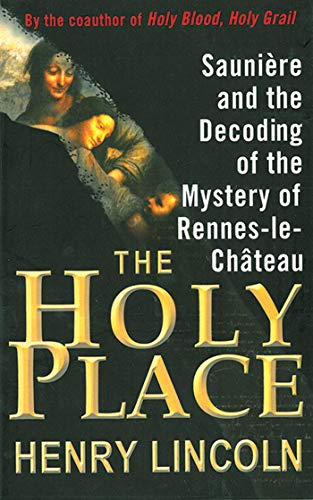 9781611454642: The Holy Place: Saunière and the Decoding of the Mystery of Rennes-le-Château
