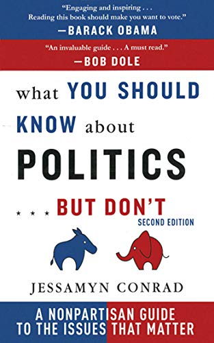 What You Should Know About Politics . . . But Don't: A Non-Partisan Guide to the Issues That ...
