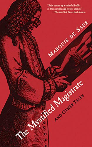 The Mystified Magistrate : And Other Tales: Marquis de Sade