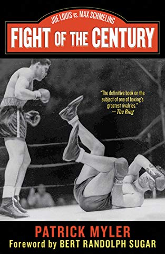 Fight of the Century Joe Louis vs: Patrick Myler