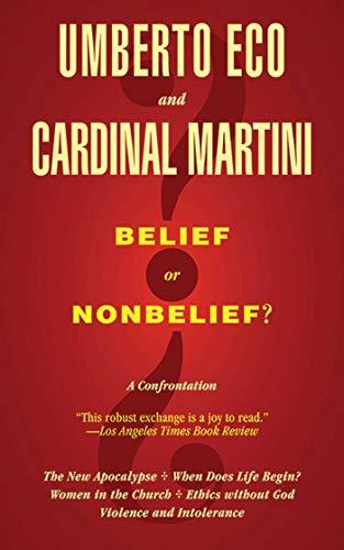 Belief or Nonbelief?: A Confrontation: Umberto Eco, Carlo