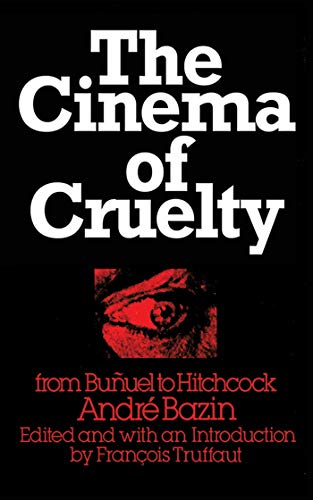 9781611456905: The Cinema of Cruelty: From Buñuel to Hitchcock