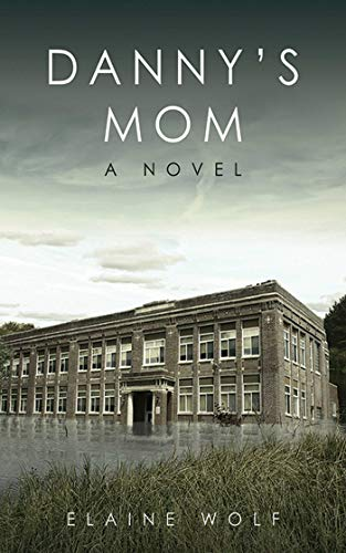 9781611456943: Danny's Mom: A Novel