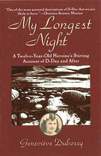 My Longest Night: A Twelve-Year-Old Heroine's Stirring: Genevieve Duboscq